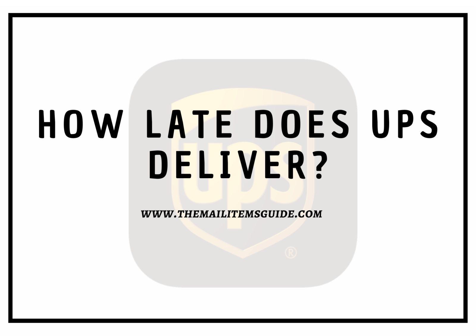 How Late Does Ups Deliver?